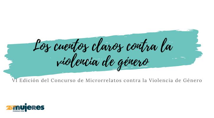 """Acta del Jurado de la VI edición del concurso de microrrelatos contra la violencia de género """"Los cuentos claros contra la violencia de género"""""""